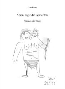Amen, sagte die Schneefrau. Alptraum oder Vision. Schwarzblut Verlag, Zürich 2011. 26 Seiten.