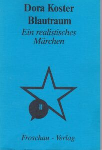 Blautraum. Ein realistisches Märchen. Verlag Winfried Richter, München 1985, 114 Seiten.