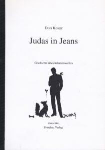 Judas in Jeans. Geschichte eines Schattenwerfers. Froschau Verlag, Zürich 2005. 98 Seiten.