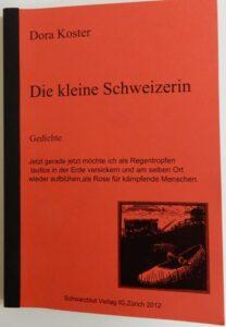 Die kleine Schweizerin. Schwarzblut-Verlag, Zürich 2012. 116 Seiten.