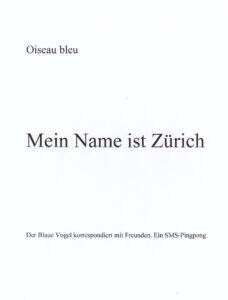 Mein Name ist Zürich (unveröffentlicht)