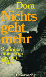 Nichts geht mehr. Stationen einer Frau aus dem Milieu. Unionsverlag, Zürich 1980, 236 Seiten.