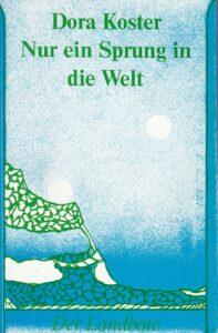 Nur ein Sprung in die Welt. Verlag Winfried Richter, München 1985, 130 Seiten.