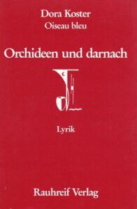 Orchideen und darnach. Lyrik. Rauhreif Verlag, Zürich 1988, 132 Seiten.